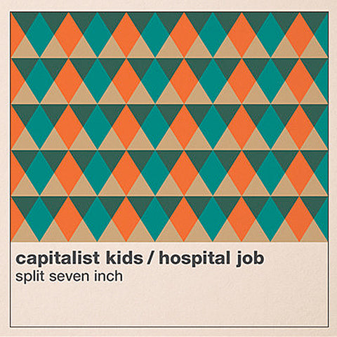 "Capitalist Kids / Hospital Job - Split Seven Inch (7"")"