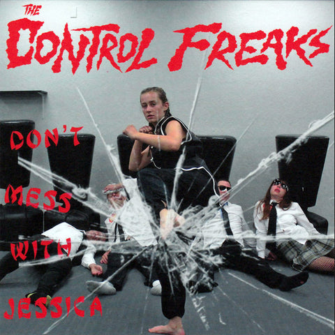 "Control Freaks - Don't Mess With Jessica (7"")"
