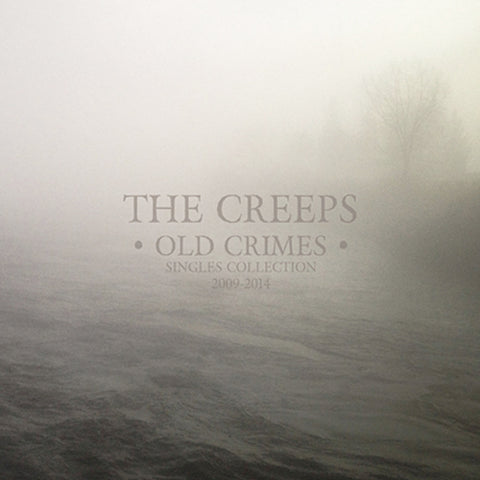 Creeps - Old Crimes - Singles Collection 2009 - 2013 (CD)