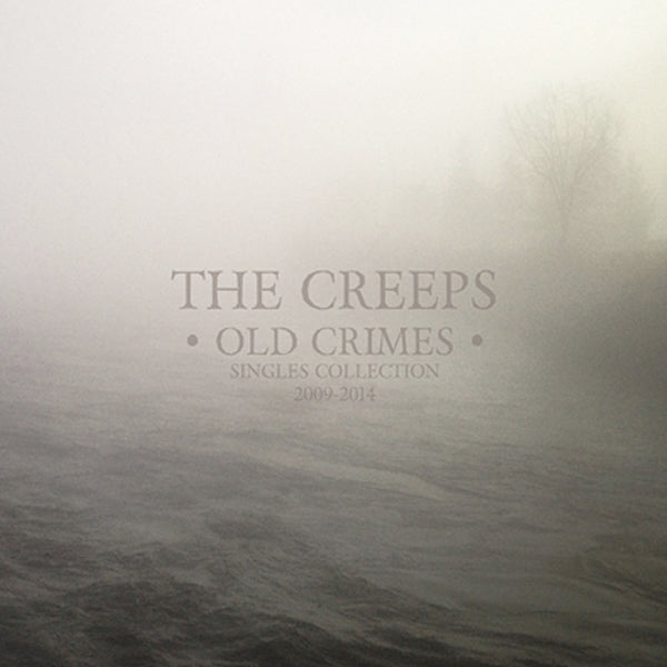 Creeps - Old Crimes - Singles Collection 2009 - 2013 (LP)