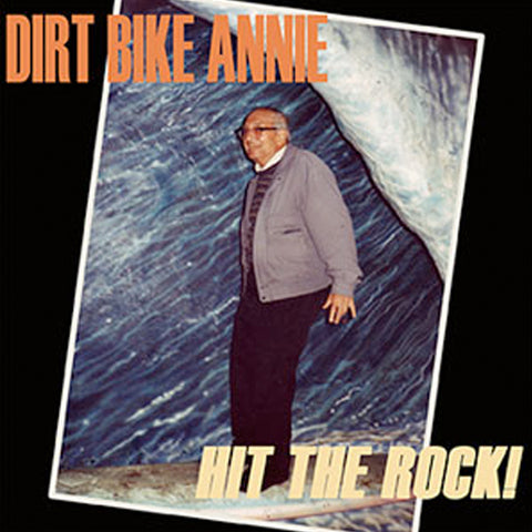 Dirt Bike Annie - Hit The Rock! (LP)