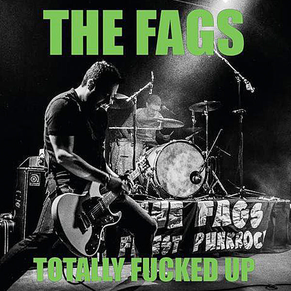 "Fags - Totally Fucked Up (7"")"