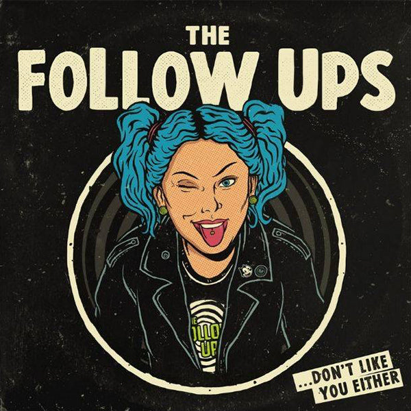 Follow Ups - ...Don't Like You Either (LP)