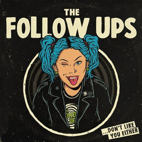 Follow Ups - ...Don't Like You Either (LP) (PRE-ORDER)