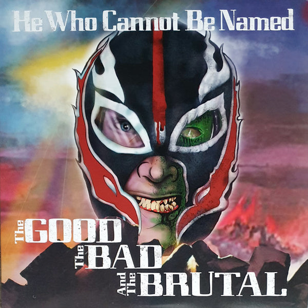 He Who Cannot Be Named - The Good The Bad And The Brutal (LP)