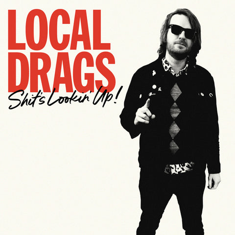 Local Drags - Shit's Lookin' Up (LP) (PRE-ORDER)