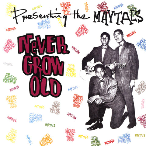 Maytals - Never Grow Old (LP)