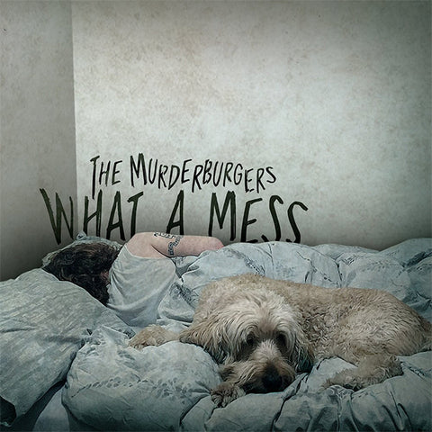 Murderburgers - What A Mess (LP)