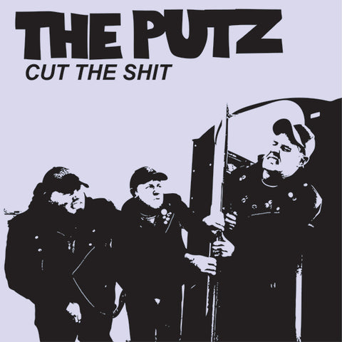 "Putz - Cut The Shit (7"")"