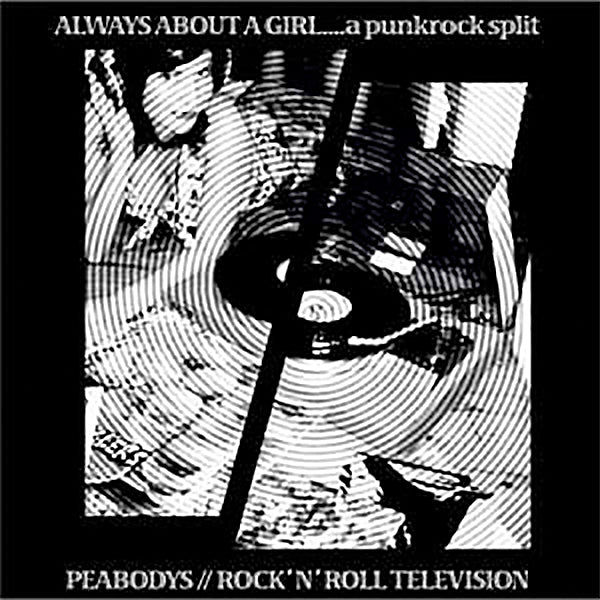 Peabodys / Rock'N'Roll Television - Always About A Girl... A Punkrock Split (CD)
