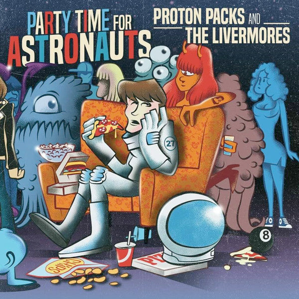 "Proton Packs And The Livermores - Party Time For Astronauts (7"")"