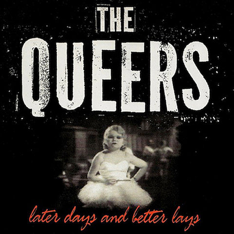 Queers ‎– Later Days And Better Lays (LP)