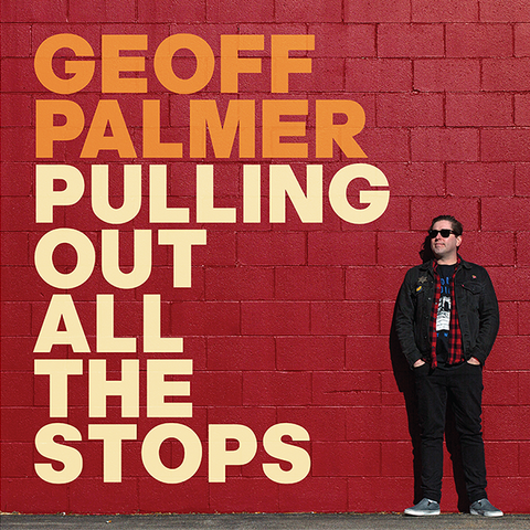 Geoff Palmer - Pulling Out All The Stops (CD)