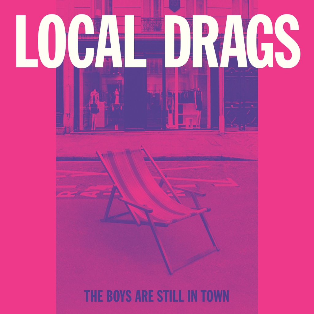 "Local Drags - The Boys Are Still In Town (7"")"