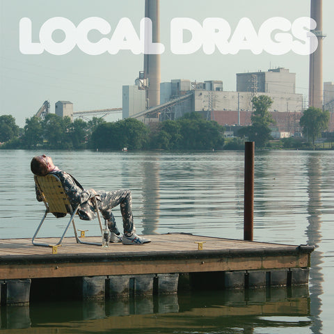 Local Drags - Keep Me Glued (LP) (PRE-ORDER)