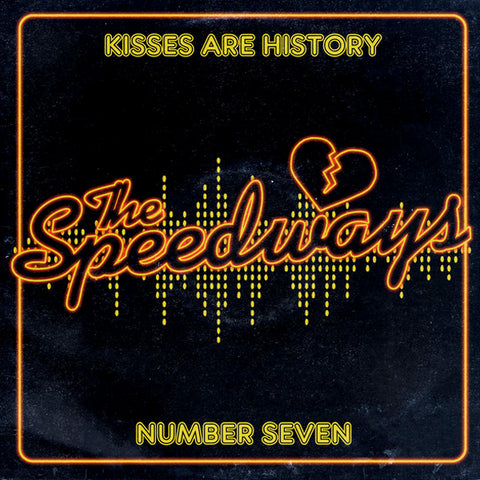 "Speedways - Kisses Are History (7"")"