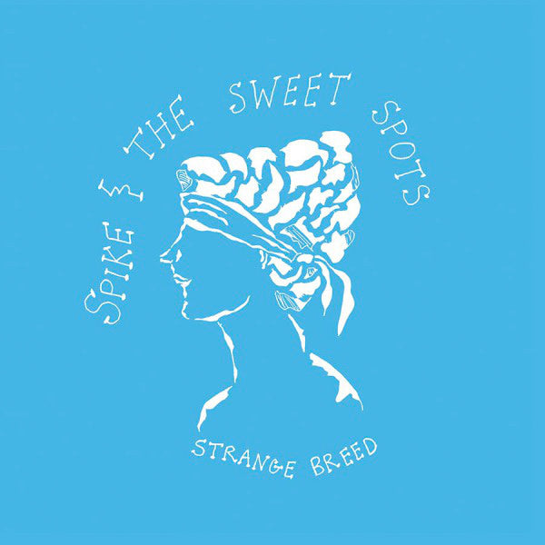Spike & The Sweet Spots - Strange Breed (LP)