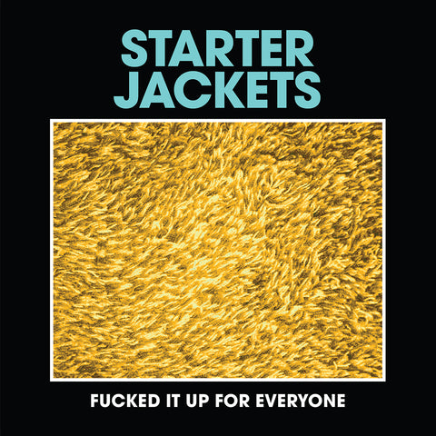 Starter Jackets - Fucked It Up For Everyone (Cassette)