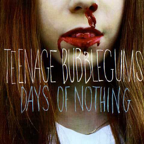 Teenage Bubblegums - Days Of Nothing (LP)