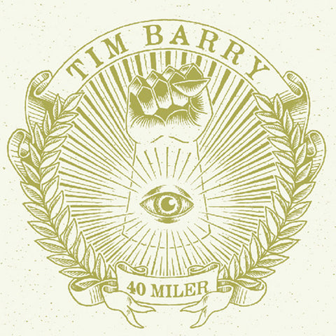Tim Barry - 40 Miler (LP)