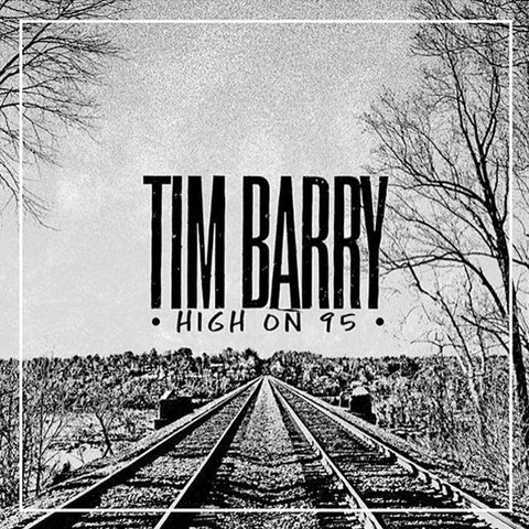 Tim Barry - High On 95 (LP)