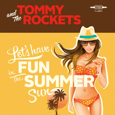 "Tommy And The Rockets - Let's Have Fun (In The Summer Sun) (7"")"