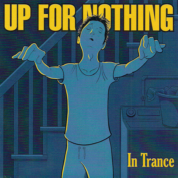 "Up For Nothing - In Trance (7"")"