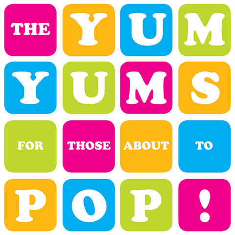 Yum Yums - For Those About To Pop! (CD)