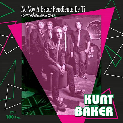 "Kurt Baker - No Voy A Estar Pendiente De Ti (Don't Go Falling In Love) (7"")"