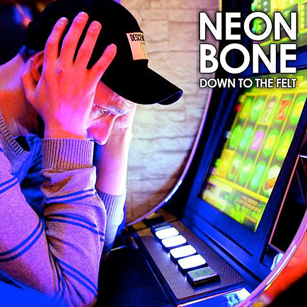 Neon Bone - Down To The Felt (LP)