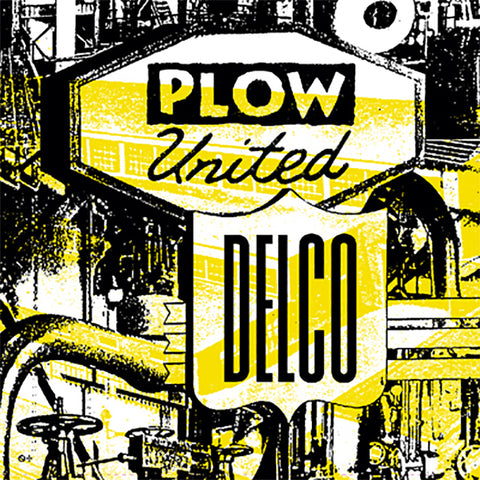 "Plow United - Delco (7"")"