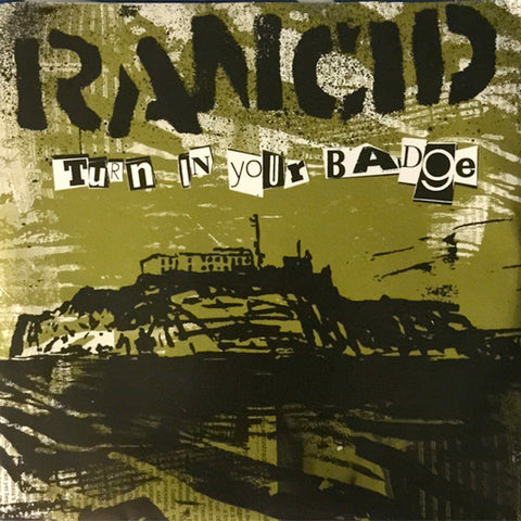 "Rancid ‎– Turn In Your Badge (7"")"