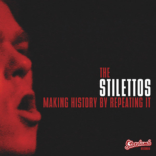 Stilettos - Making History By Repeating It (CD)