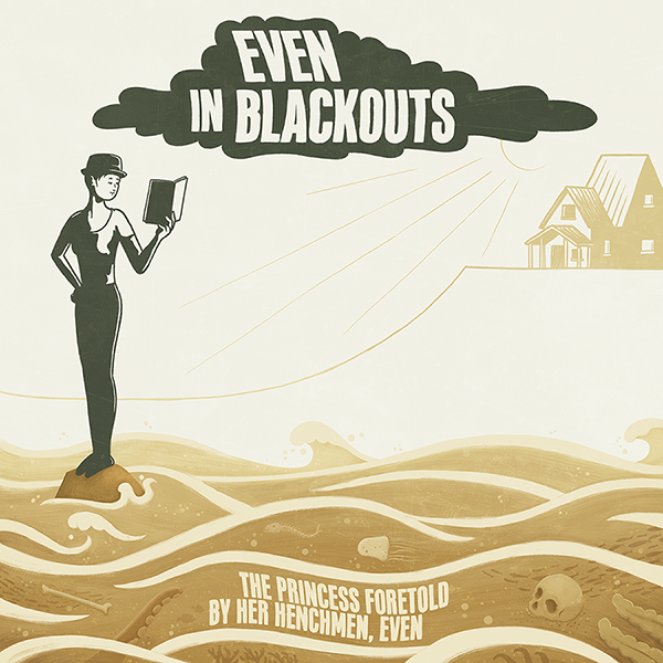 Even In Blackouts - The Princess Foretold By Her Henchmen, Even (LP) PRE-ORDER