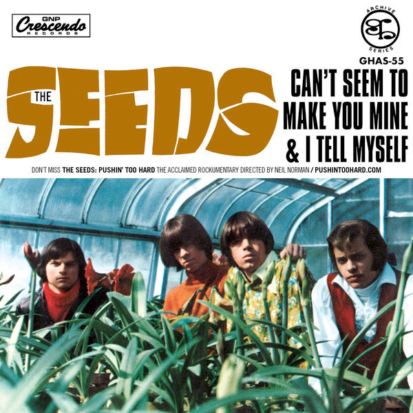 "Seeds - Can't Seem To Make You Mine / I Tell Myself (7"")"