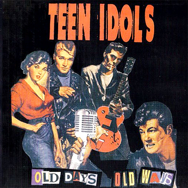 "Teen Idols - Old Days Old Ways (7"")"