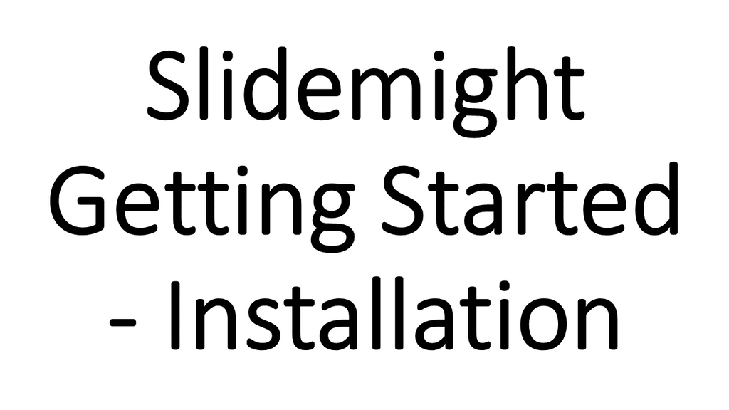 Getting Started with Slidemight - Installation Video Tutorial