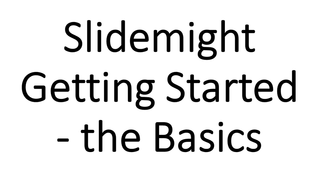 Getting Started with Slidemight - the Basics Video Tutorial