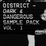 District: Dark & Dangerous Sample Pack Vol. 1