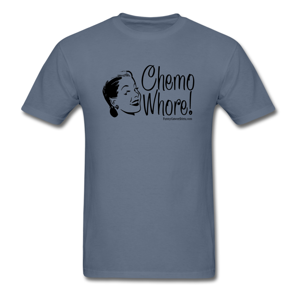 Chemo Whore Men's T-Shirt [product type] - Funny Cancer T Shirts and Chemo Gifts