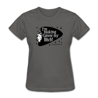 I'm Making Cancer My Bitch Women's T-Shirt - Funny Cancer Shirts