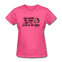 One More PET Scan Women's T-Shirt [product type] - Funny Cancer T Shirts and Chemo Gifts