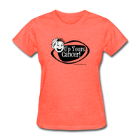 Up Yours Cancer! Women's T-Shirt - Funny Cancer Shirts