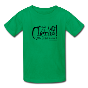 CHEMO! All the Cool Kids are Doing it! Kids' T-Shirt [product type] - Funny Cancer T Shirts and Chemo Gifts