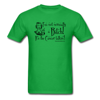 Not Normally a Bitch, It's the Cancer Talkin' Men's T-Shirt - bright green