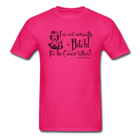 Not Normally a Bitch, It's the Cancer Talkin' Men's T-Shirt - fuchsia