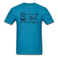 Not Normally a Bitch, It's the Cancer Talkin' Men's T-Shirt - turquoise