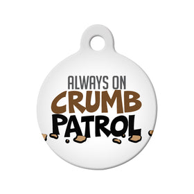 Always on Crumb Patrol Circle Pet ID Tag