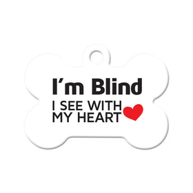 I'm Blind, I See with My Heart Bone Pet ID Tag