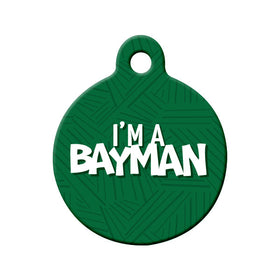 I'm a Bayman NL Circle Pet ID Tag